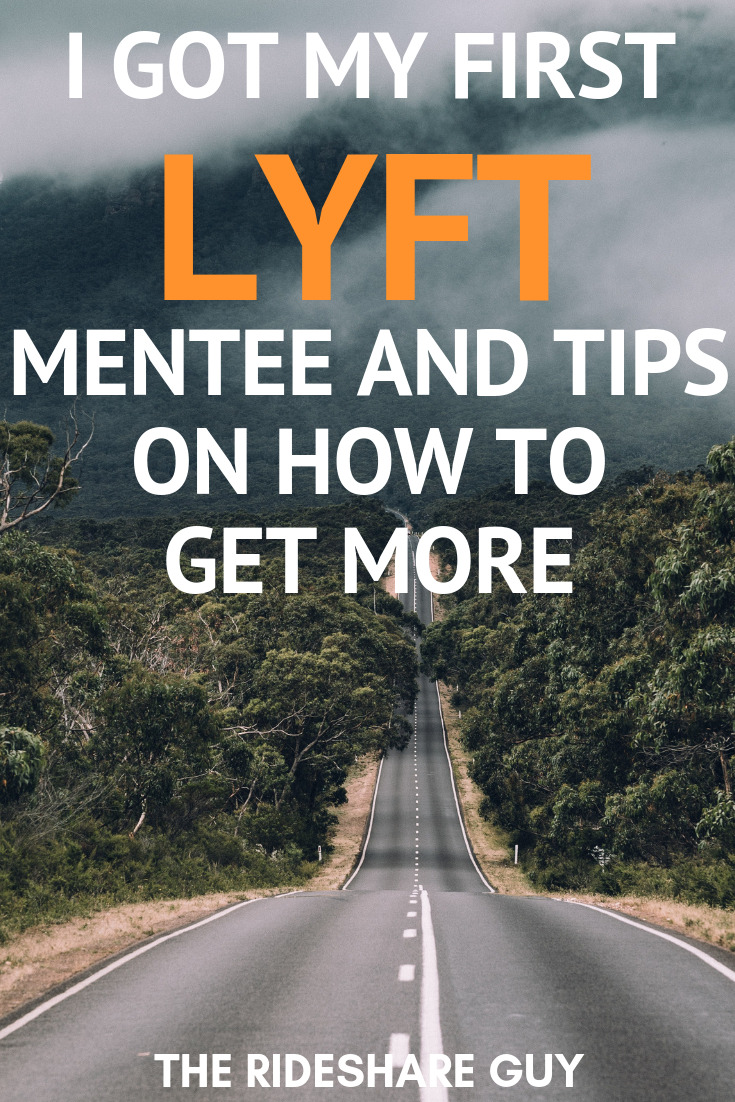 I Got My First Lyft Mentee and Tips on How To Get More