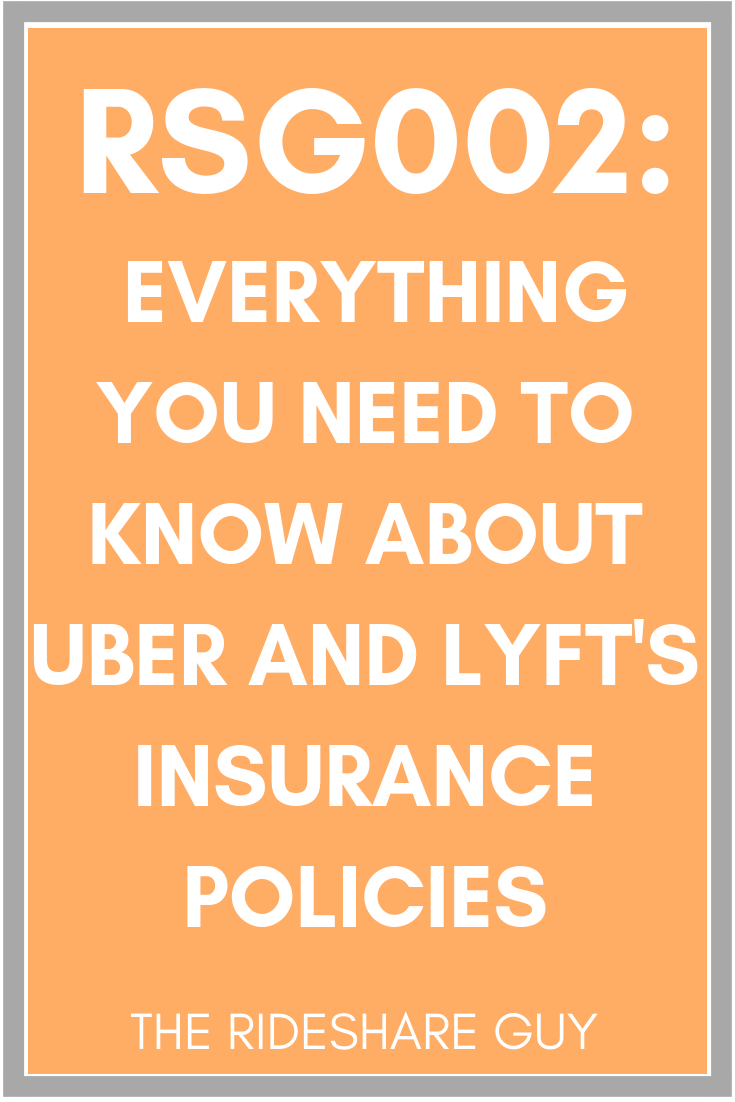 RSG002: Everything You Need to Know About Uber and Lyft's Insurance Policies