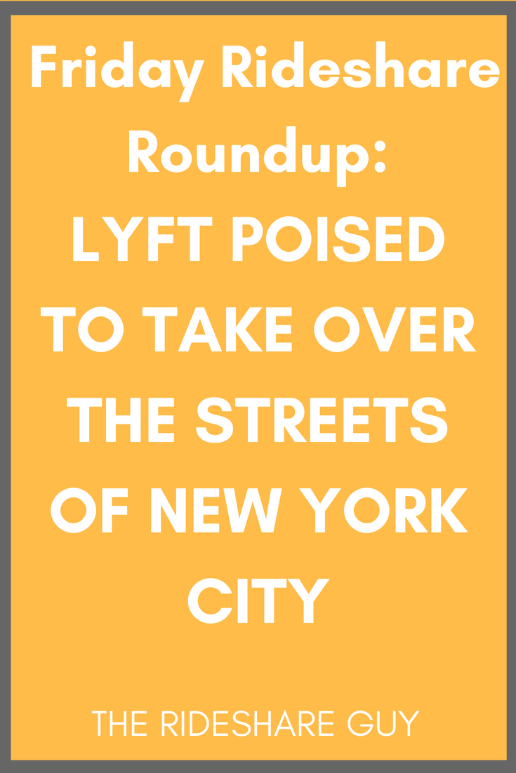 Friday Rideshare Roundup Lyft Poised To Take Over The