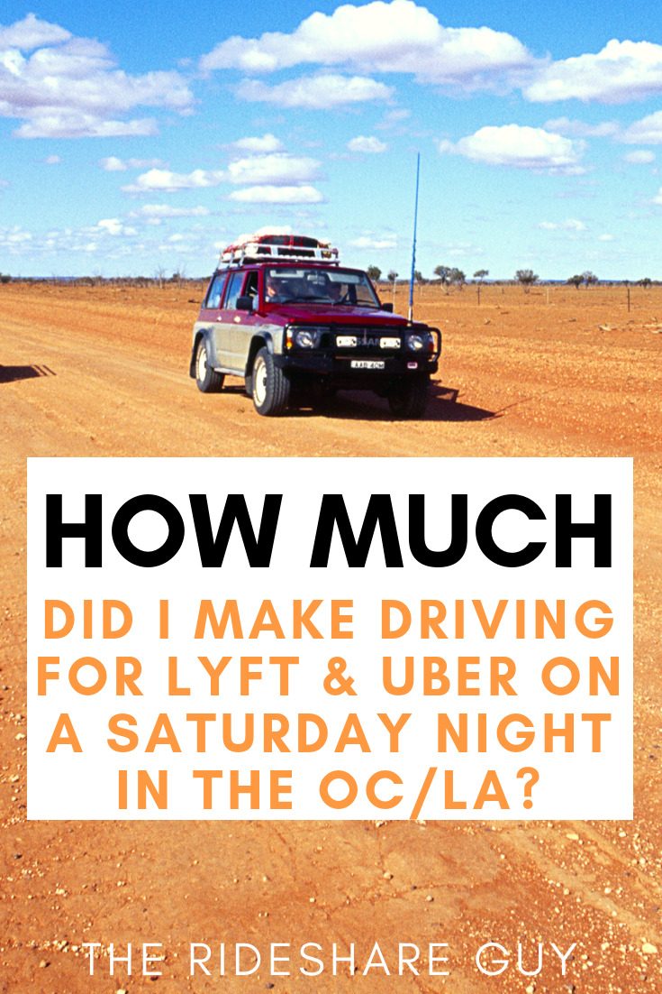 How Much Did I Make Driving For Lyft & Uber on a Saturday Night in the OC/LA?
