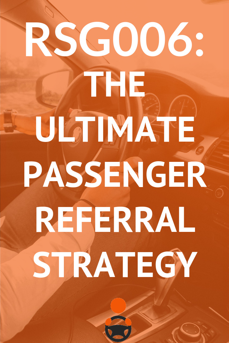 RSG006: The Ultimate Passenger Referral Strategy