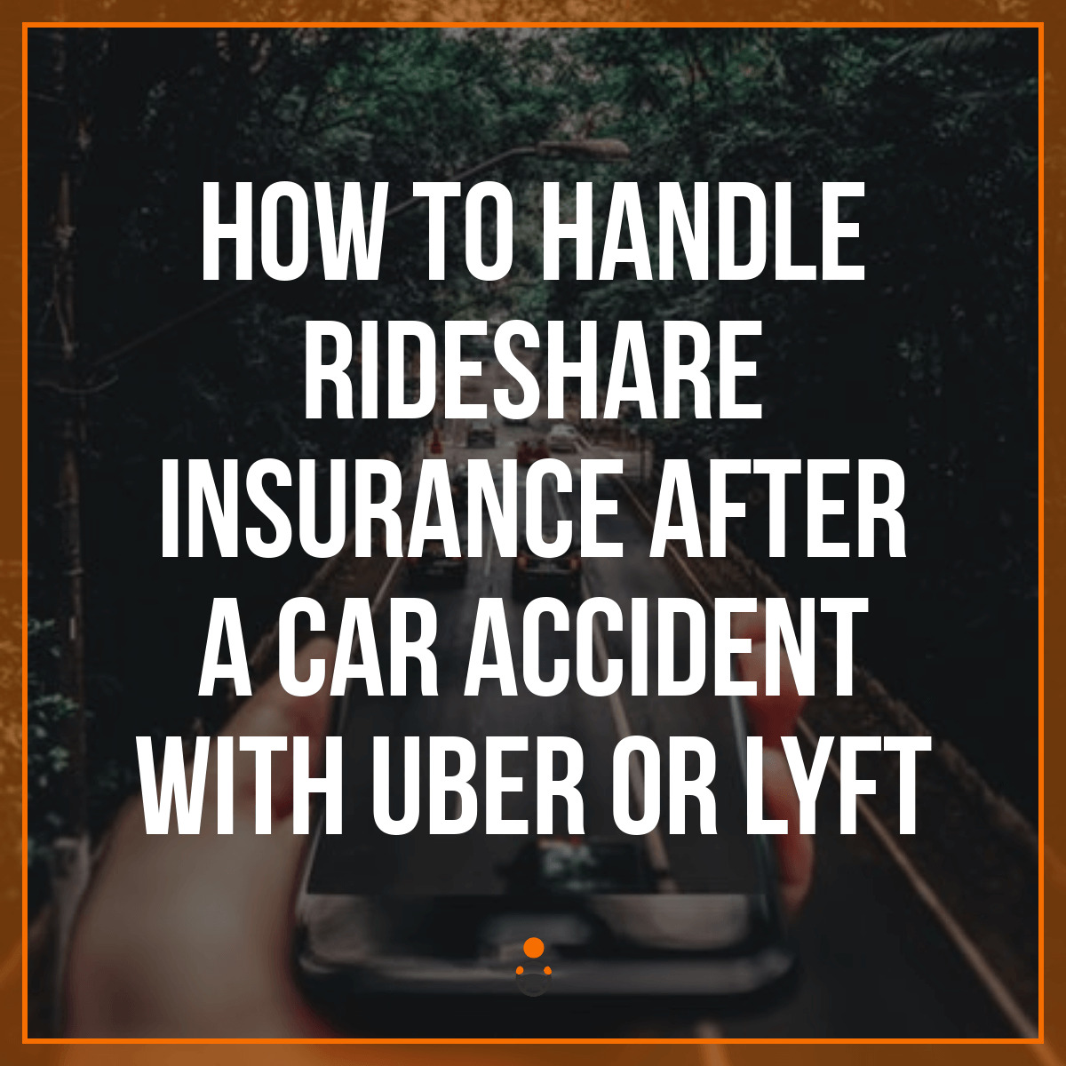 Steps Lyft & Uber Drivers Should Take After a Car Accident
