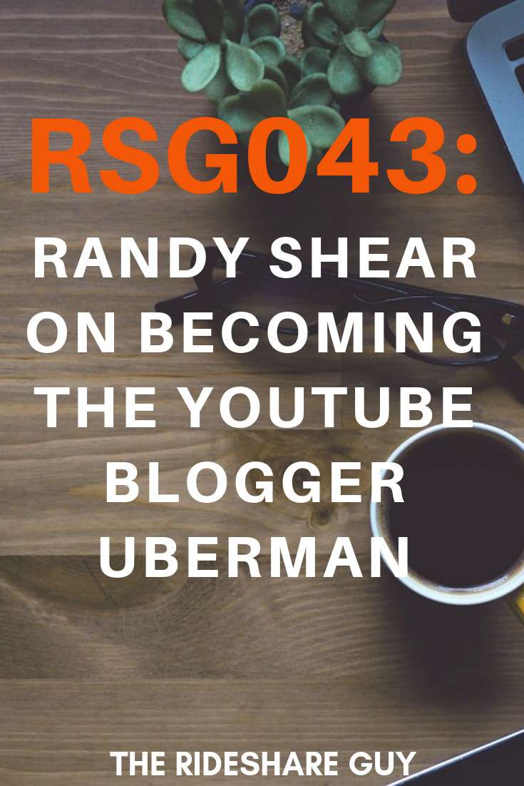 RSG043: Randy Shear on Becoming The YouTube Blogger UberMan