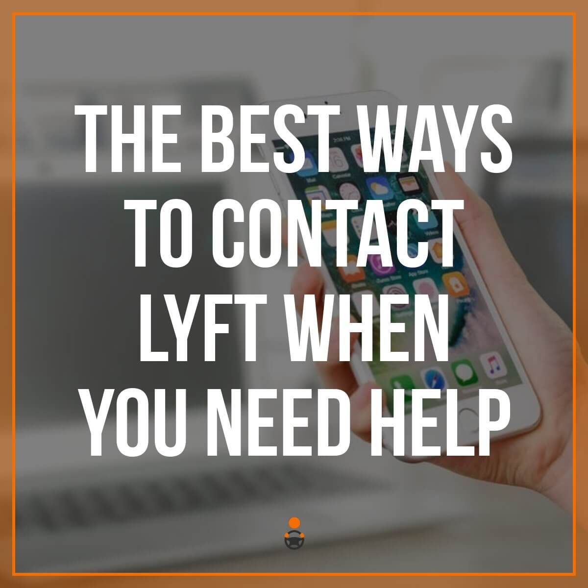6 Best Ways to Contact Lyft Customer Service for Fast Support [Updated 2020]