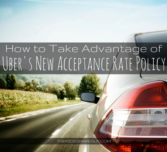 How to Take Advantage of Uber's New Acceptance Rate Policy