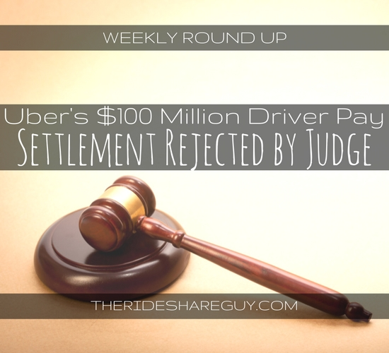 Uber's $100 Million Driver Pay Settlement Rejected by Judge