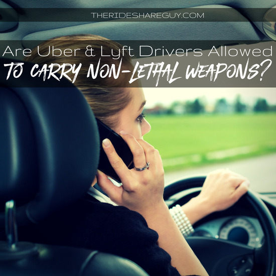 Are Uber and Lyft Drivers Allowed To Carry Non-Lethal Weapons?