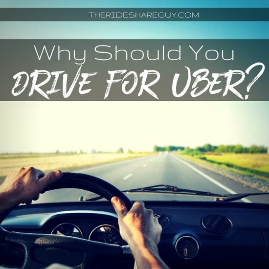 Why Should You Drive For Uber?