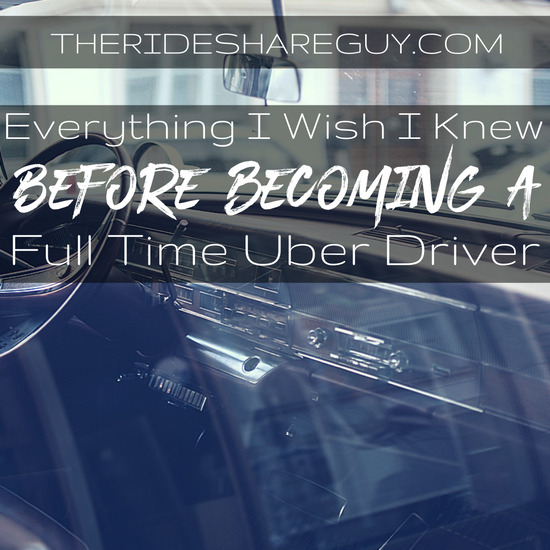 Full Time Uber Driver – Everything I Wish I Knew Before Starting