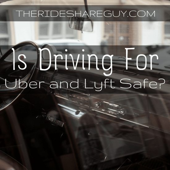 Drive For Uber >> Is It Safe To Drive For Uber And Lyft
