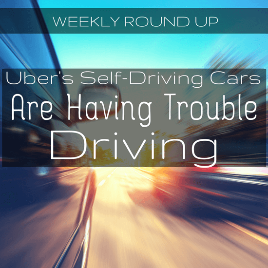 In this round up, Uber's having some significant issues with self-driving cars, and Intel might be getting into the self-driving car space too.
