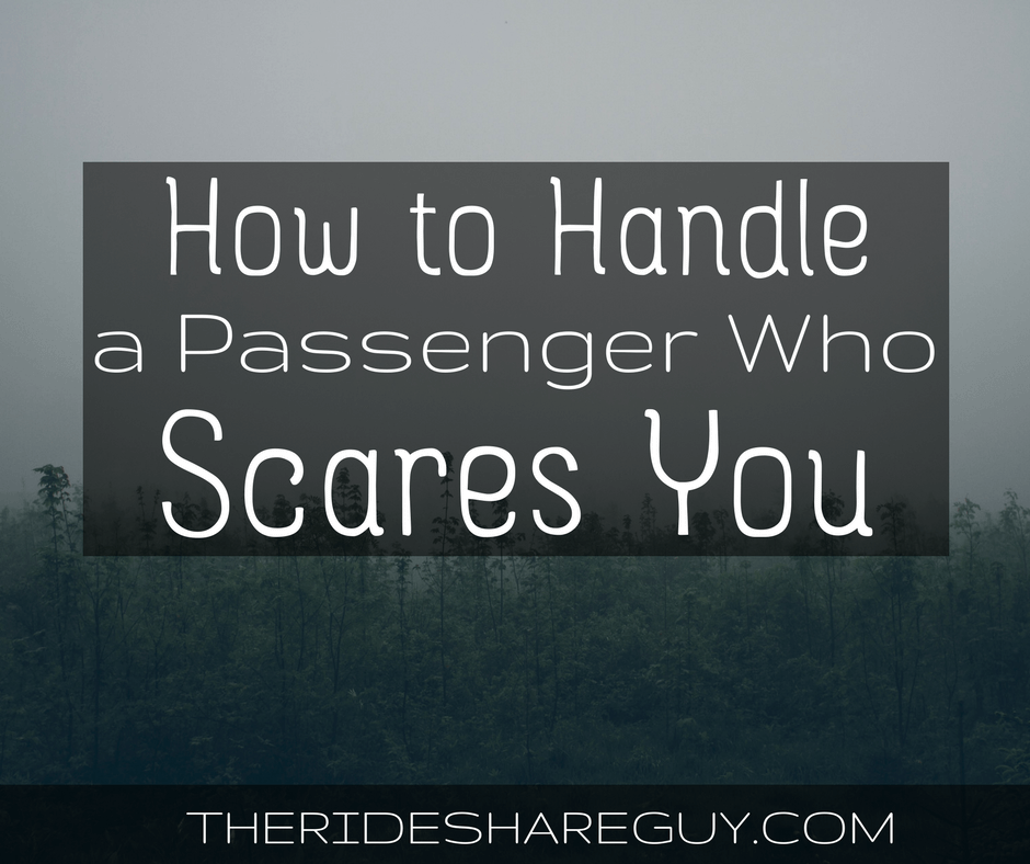 How to Handle a Passenger Who Scares You