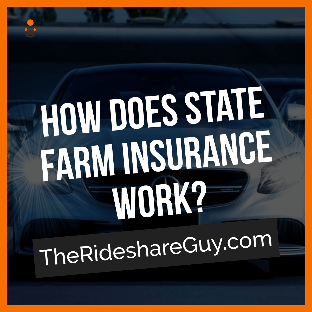 How Does State Farm Rideshare Insurance Work?