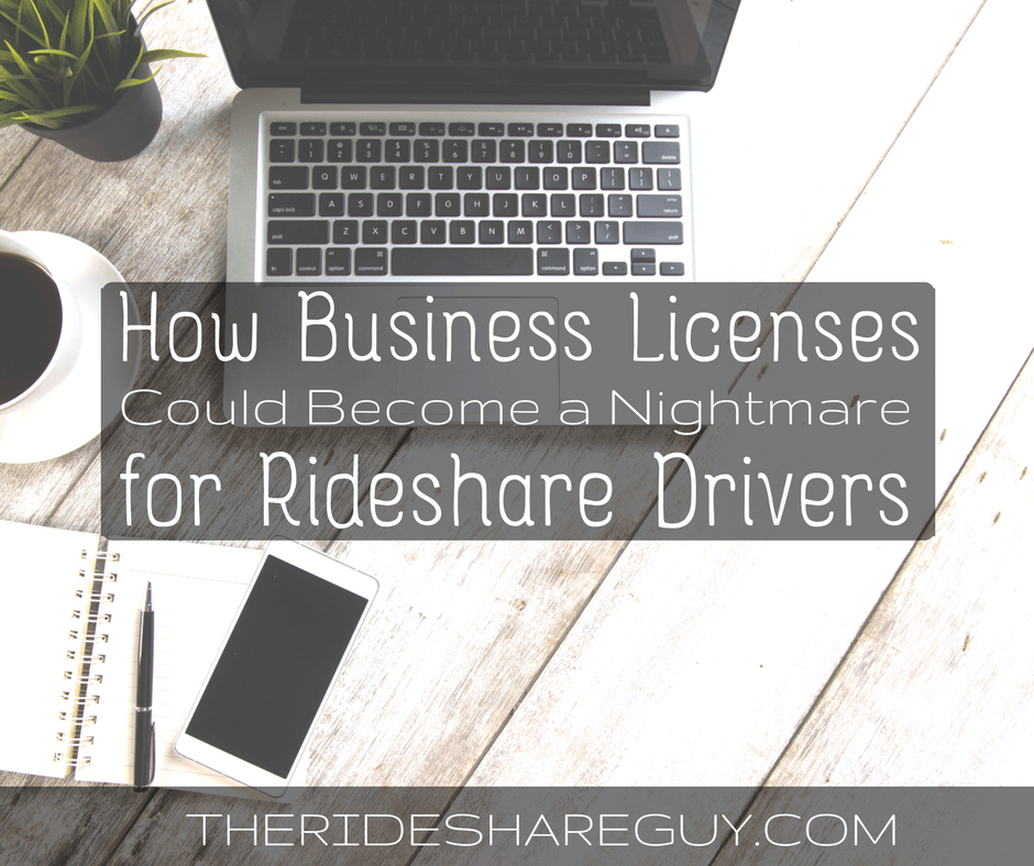 How Business Licenses Could Become A Nightmare For Rideshare Drivers