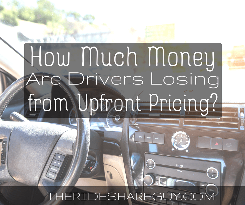How Much Money are Drivers Losing from Upfront Pricing?