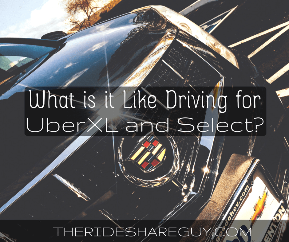 What's it Like Driving for UberXL and UberSELECT?