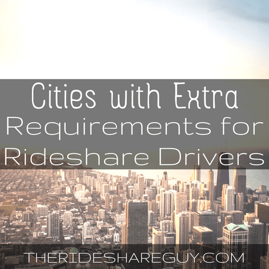 Does your city have extra requirements for rideshare drivers? A list of cities with extra requirements for rideshare drivers here -