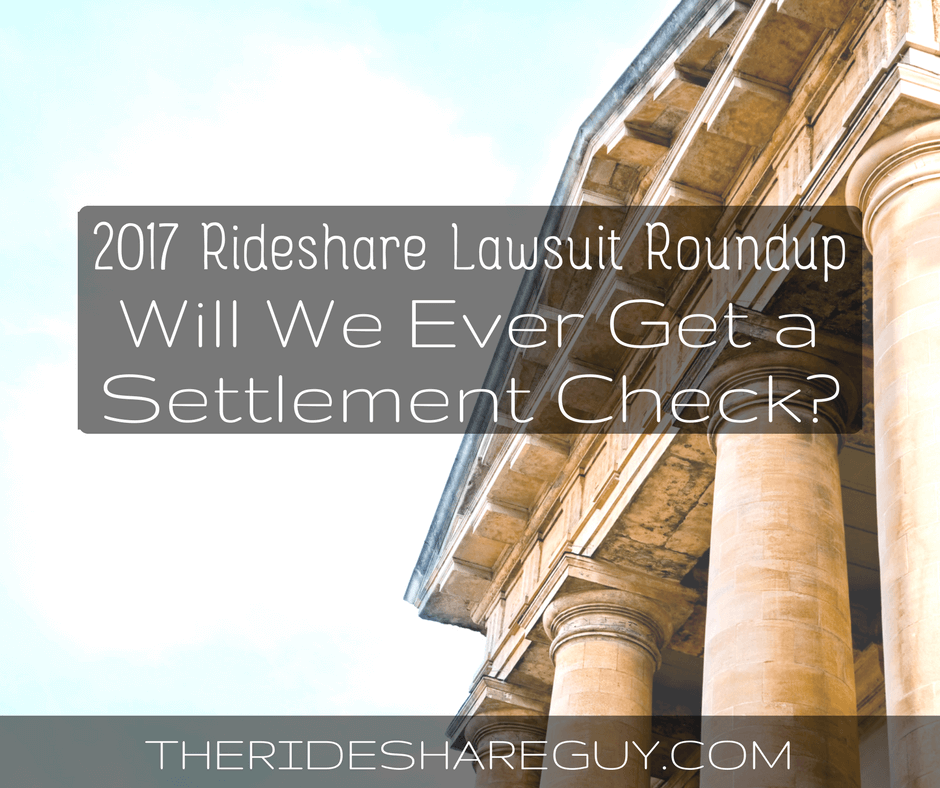 2017 Rideshare Lawsuit Roundup: Will We Ever Get A Settlement Check?