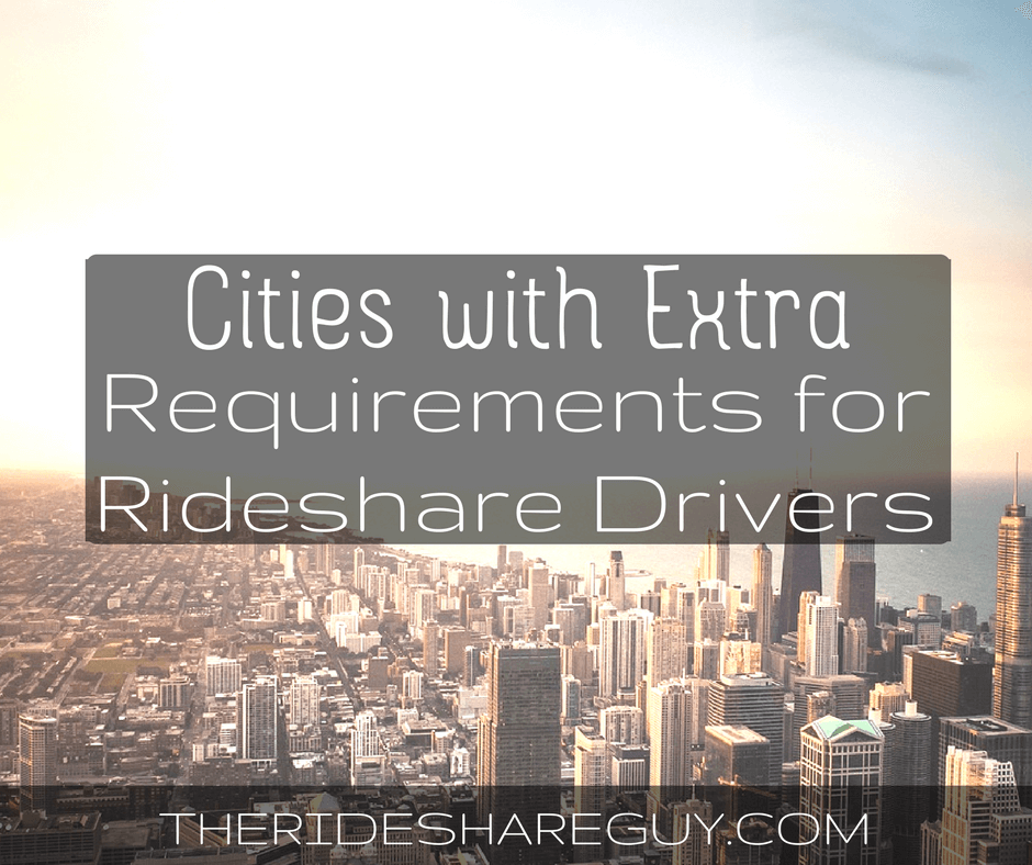 Cities with Extra Requirements for Rideshare Drivers