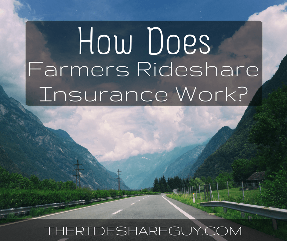 How Does Farmers Rideshare Insurance Work?