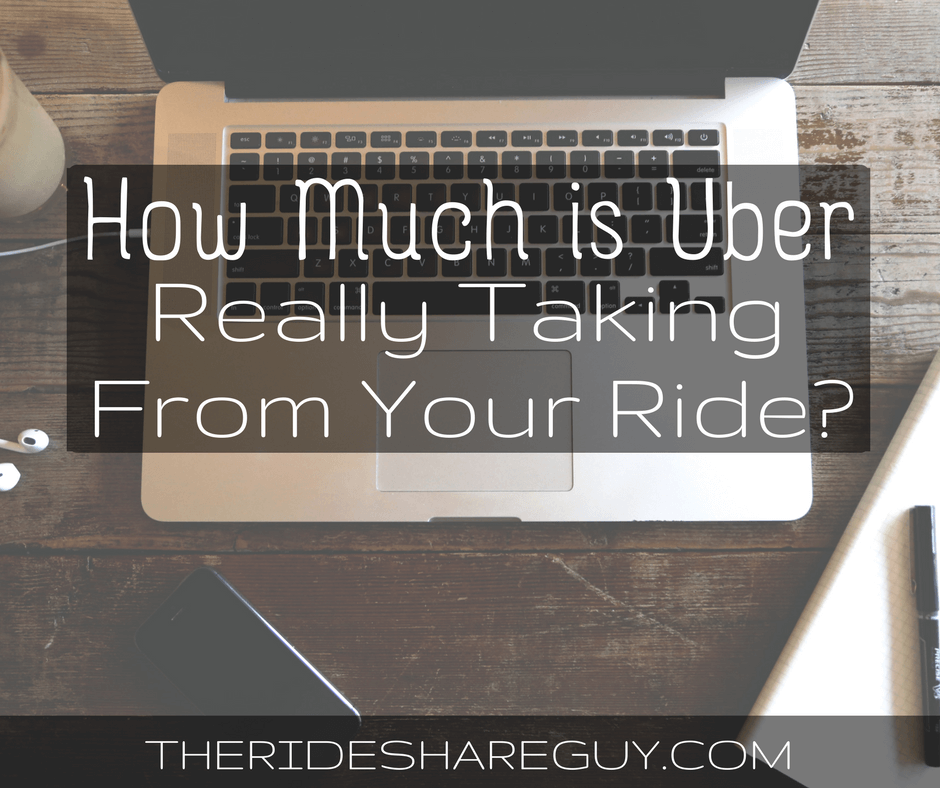 How Much is Uber Really Taking From Your Ride?