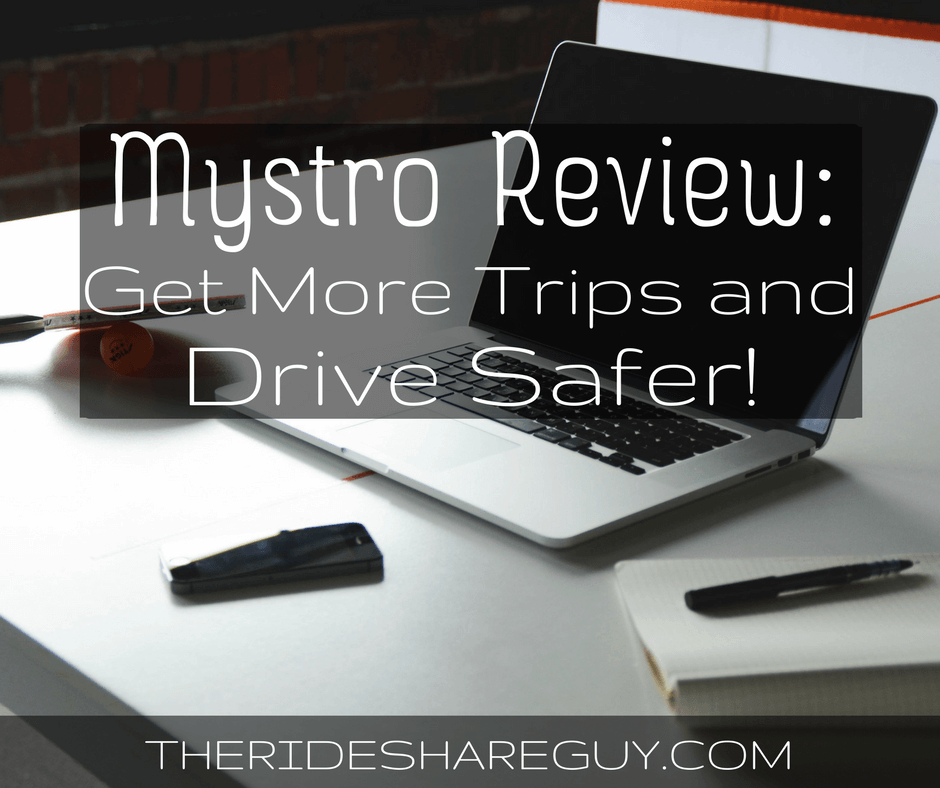 Mystro Review: Get More Trips and Drive Safer!