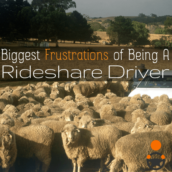 There are many frustrations when it comes to being a rideshare driver - some mildly annoying and others slightly dangerous. What's your biggest frustration?