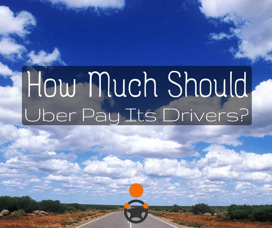 How Much Should Uber Pay Its Drivers
