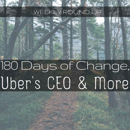 In this roundup, writer John Ince breaks down the media response to 180 Days of Change and shares an interesting profile of Uber's new CEO.