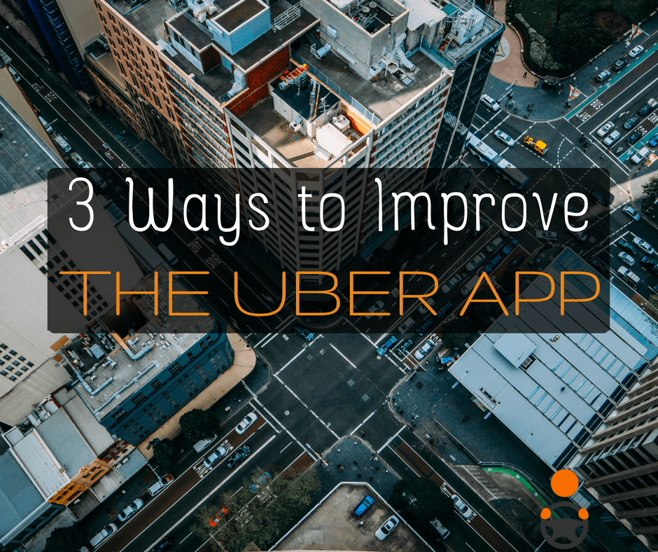 What App Improvements Would You Like to See Uber Make?