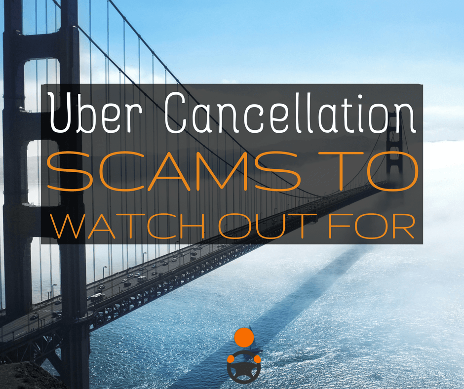 Uber Cancellation Scams to Watch Out For