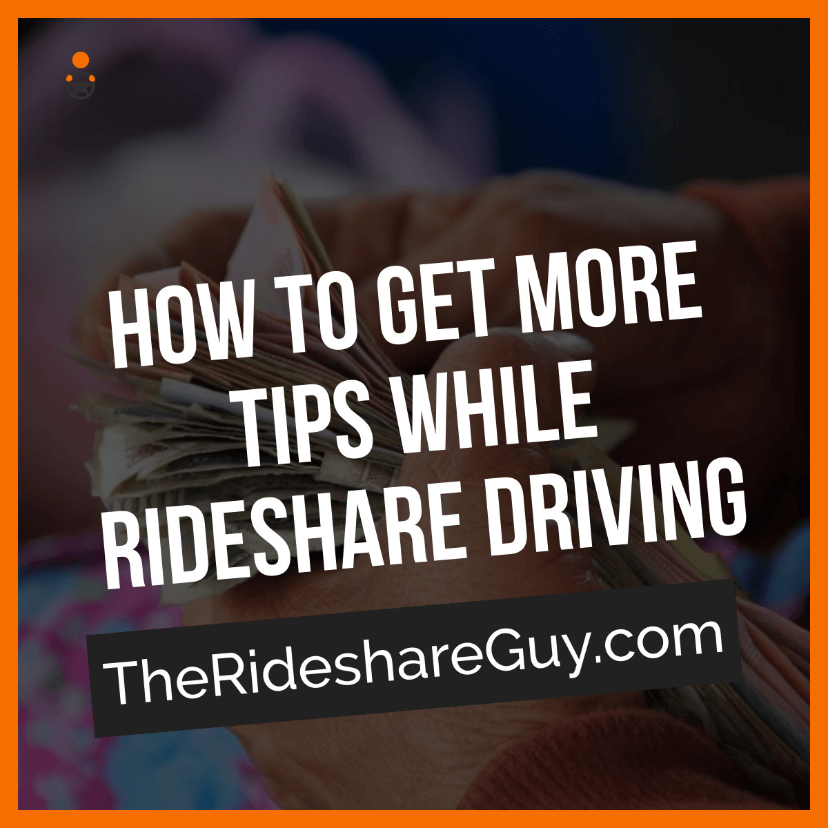 How to Get More Tips While Driving For Uber