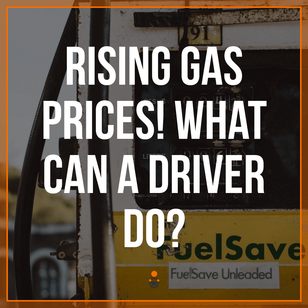 Gas Prices Are Rising – What Should Uber & Lyft Drivers Do?