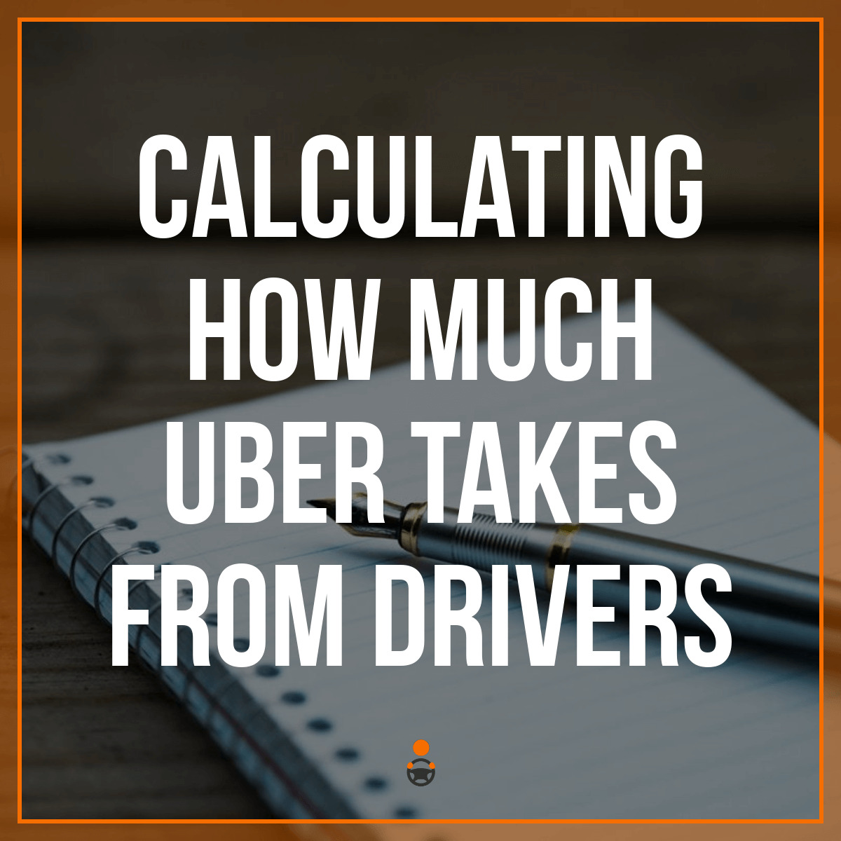 Calculating How Much Uber Takes from Drivers