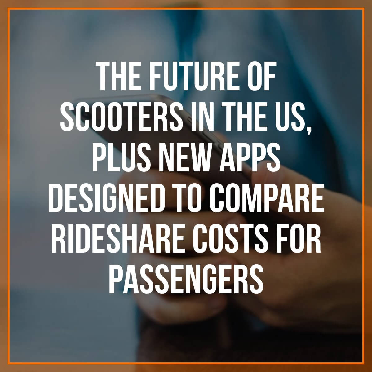 The Future of Scooters in the US, Plus New Apps for Passengers