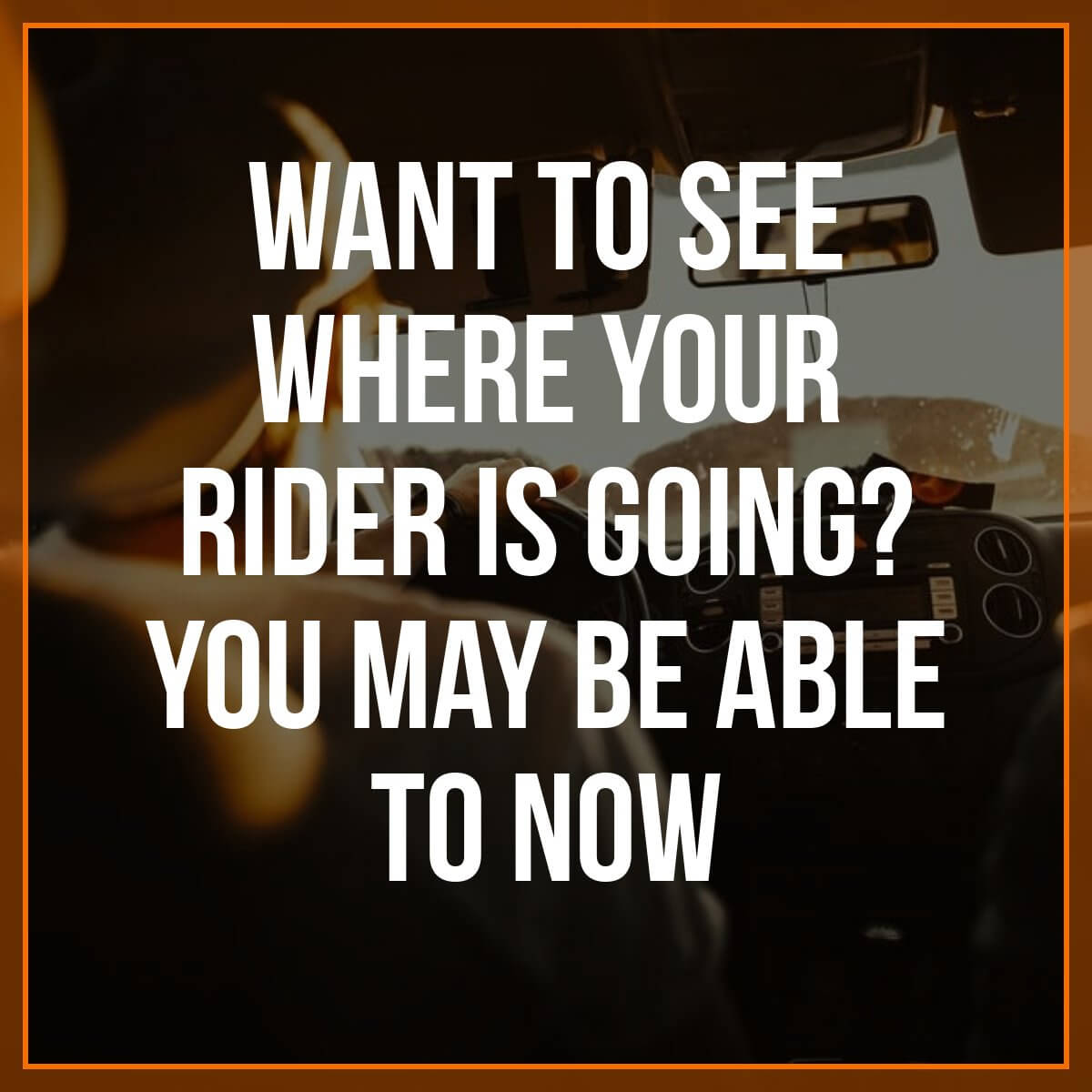 Want to See Where Your Rider is Going? You May Be Able to Now