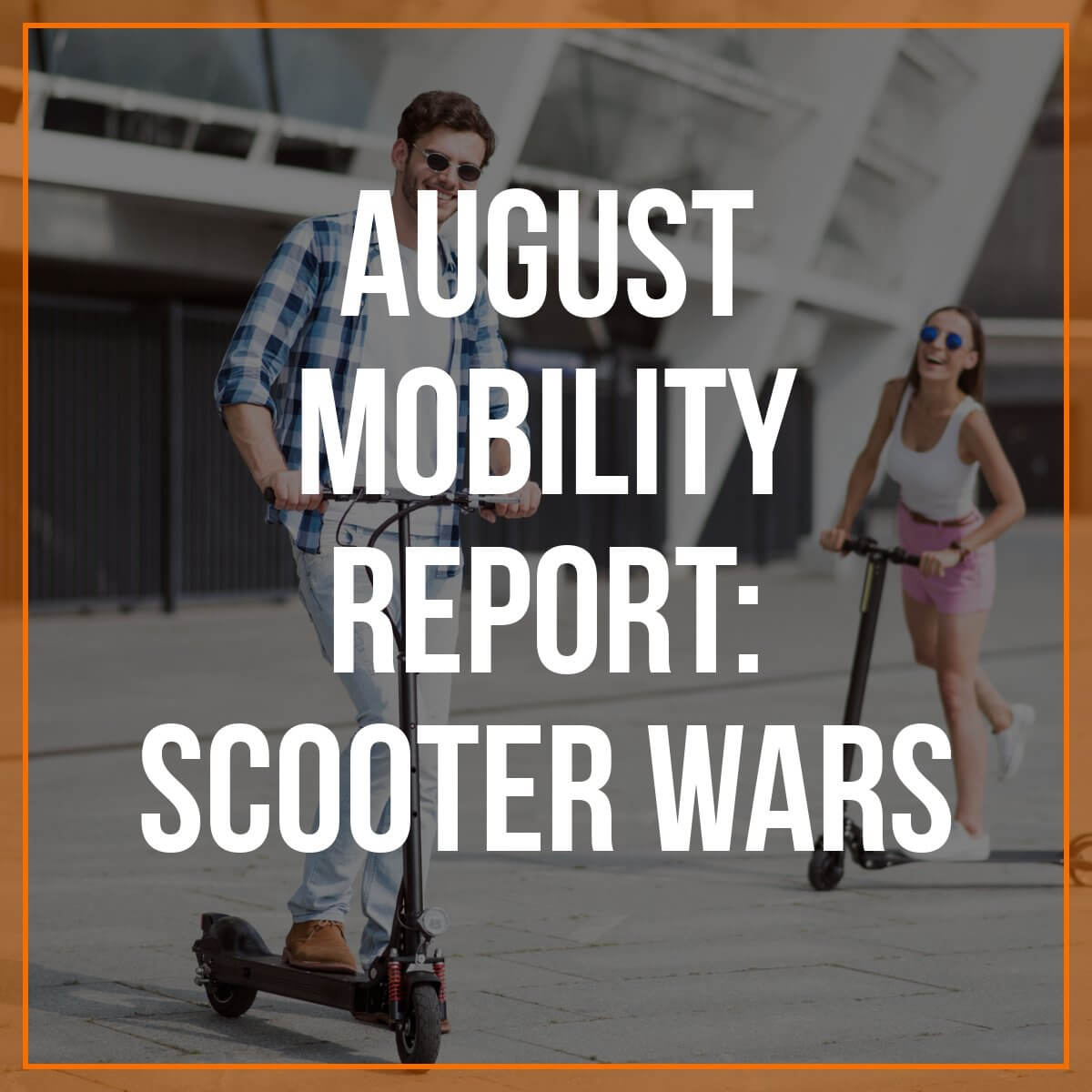 RSG Mobility Report: Scooter Wars
