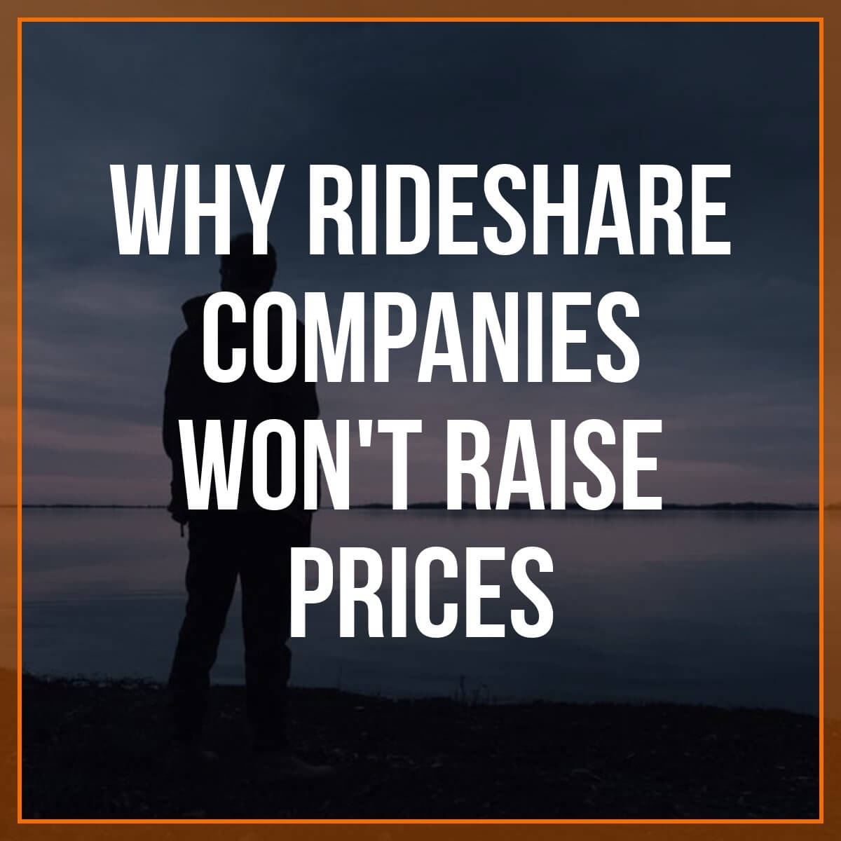 Why Rideshare Companies Won't Raise Prices