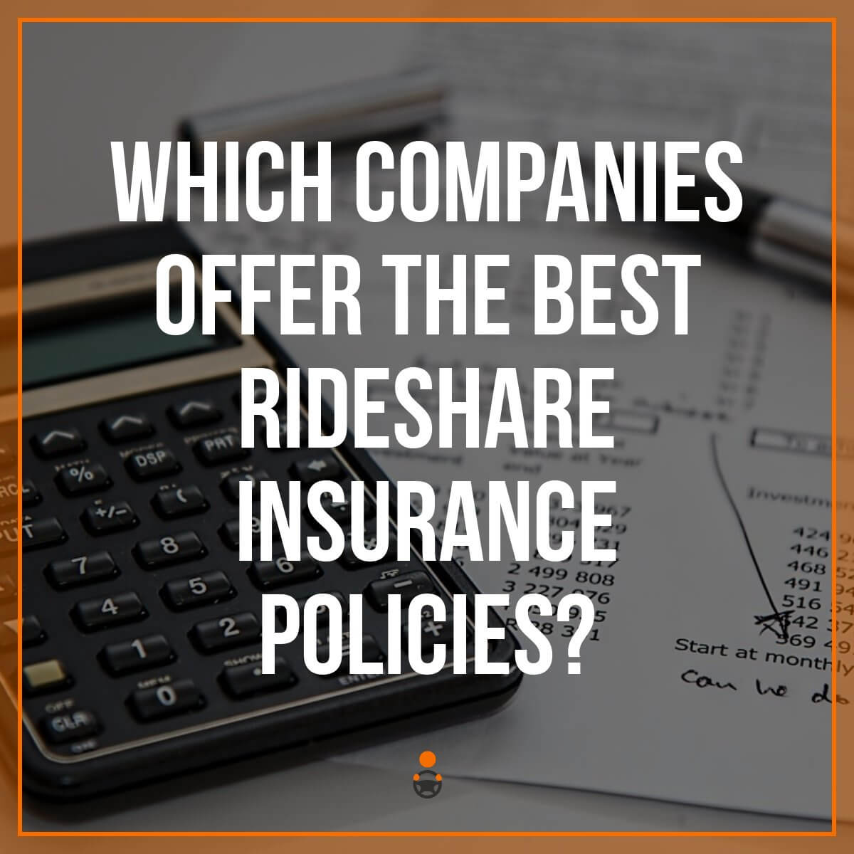 Uber Insurance – Which Company Offers The Best Policy?