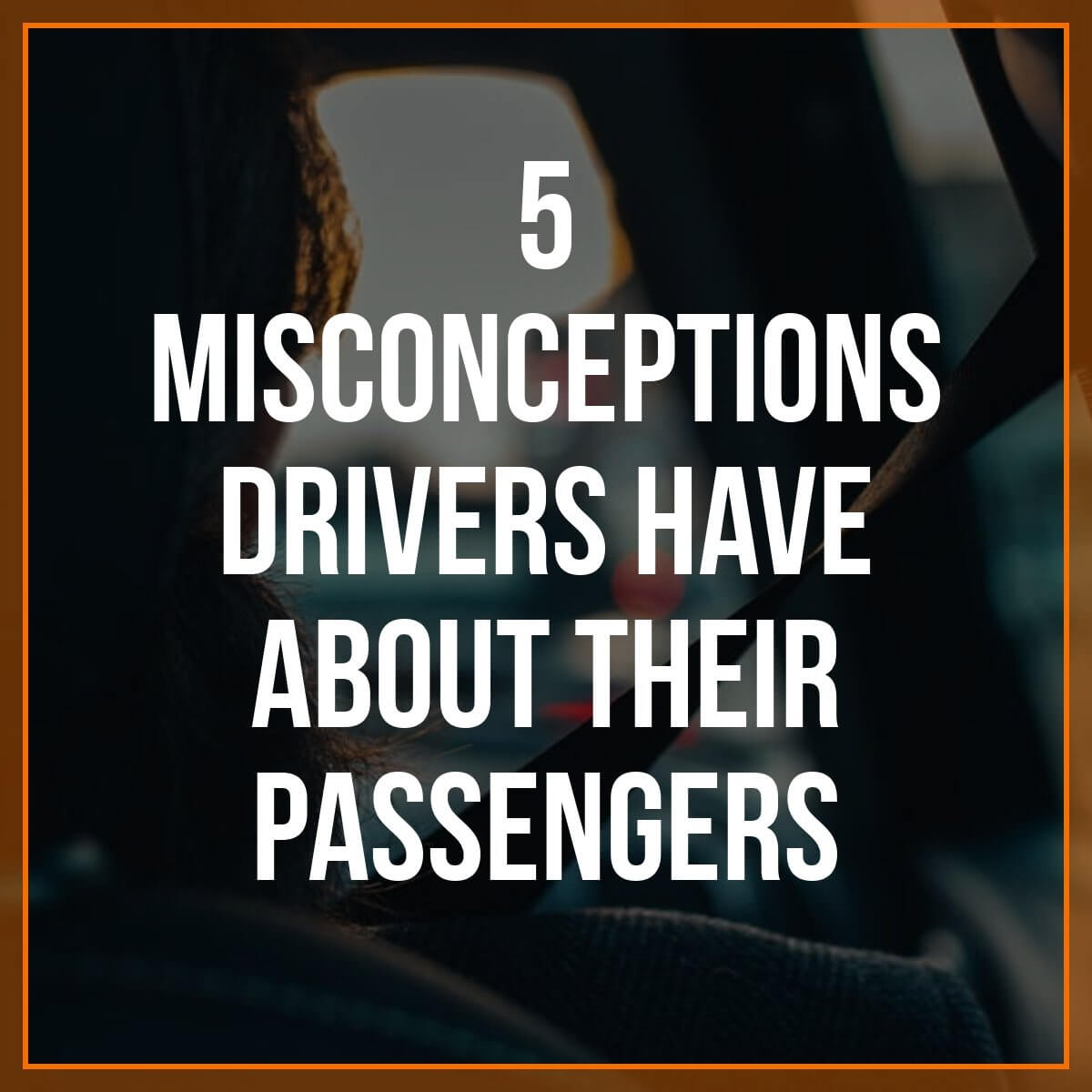 When drivers first start driving, there are plenty of misconceptions they have about passengers. Here are typical driver misconceptions & how to handle them
