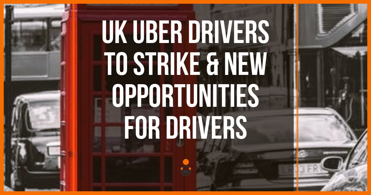 uk uber drivers  strike  opportunities  drivers