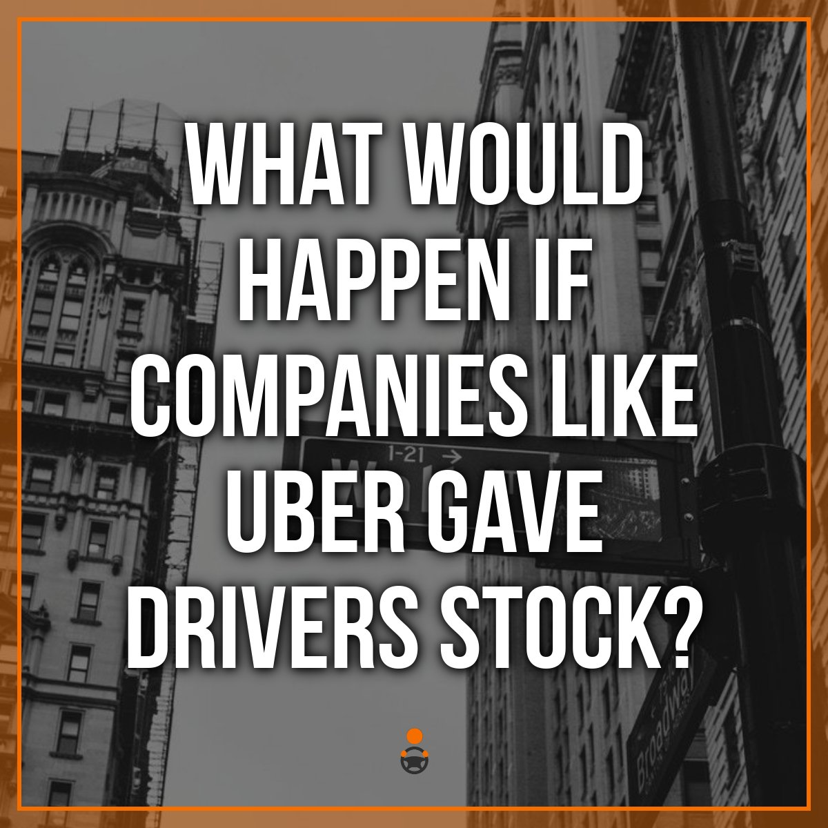 What If Companies Like Uber Gave It's Drivers Stocks?