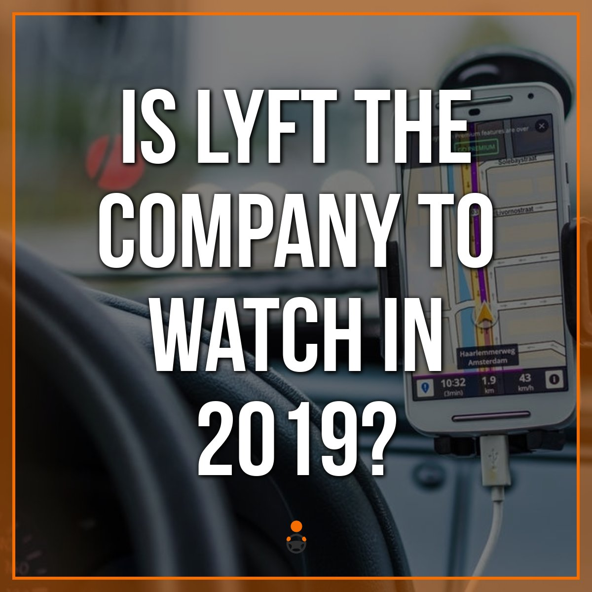 Is Lyft the Company to Watch in 2019?