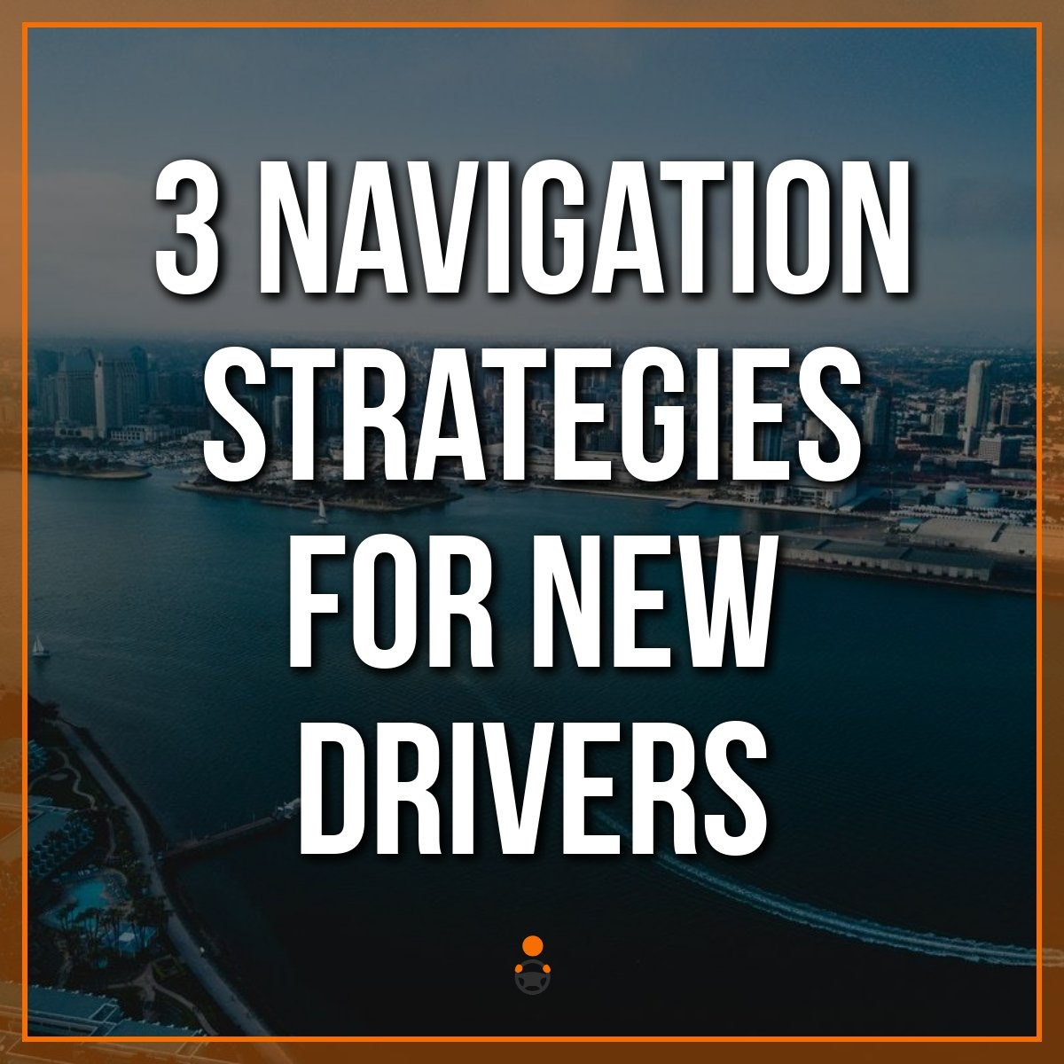 3 Navigation Strategies for New Uber Drivers