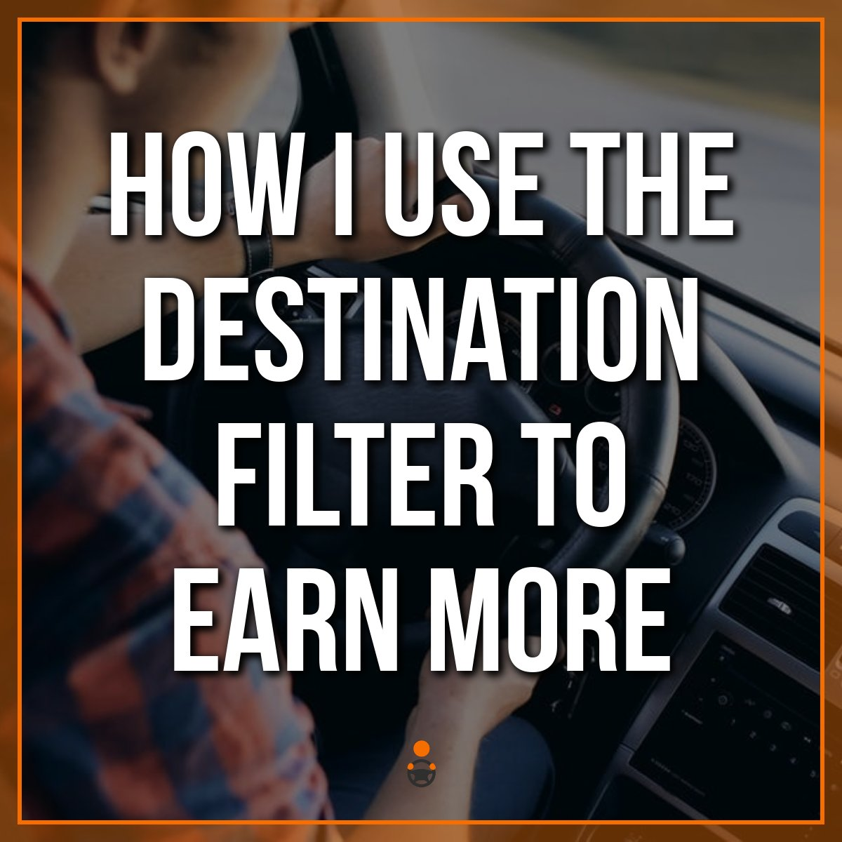 How I Use the Destination Filter to Earn More