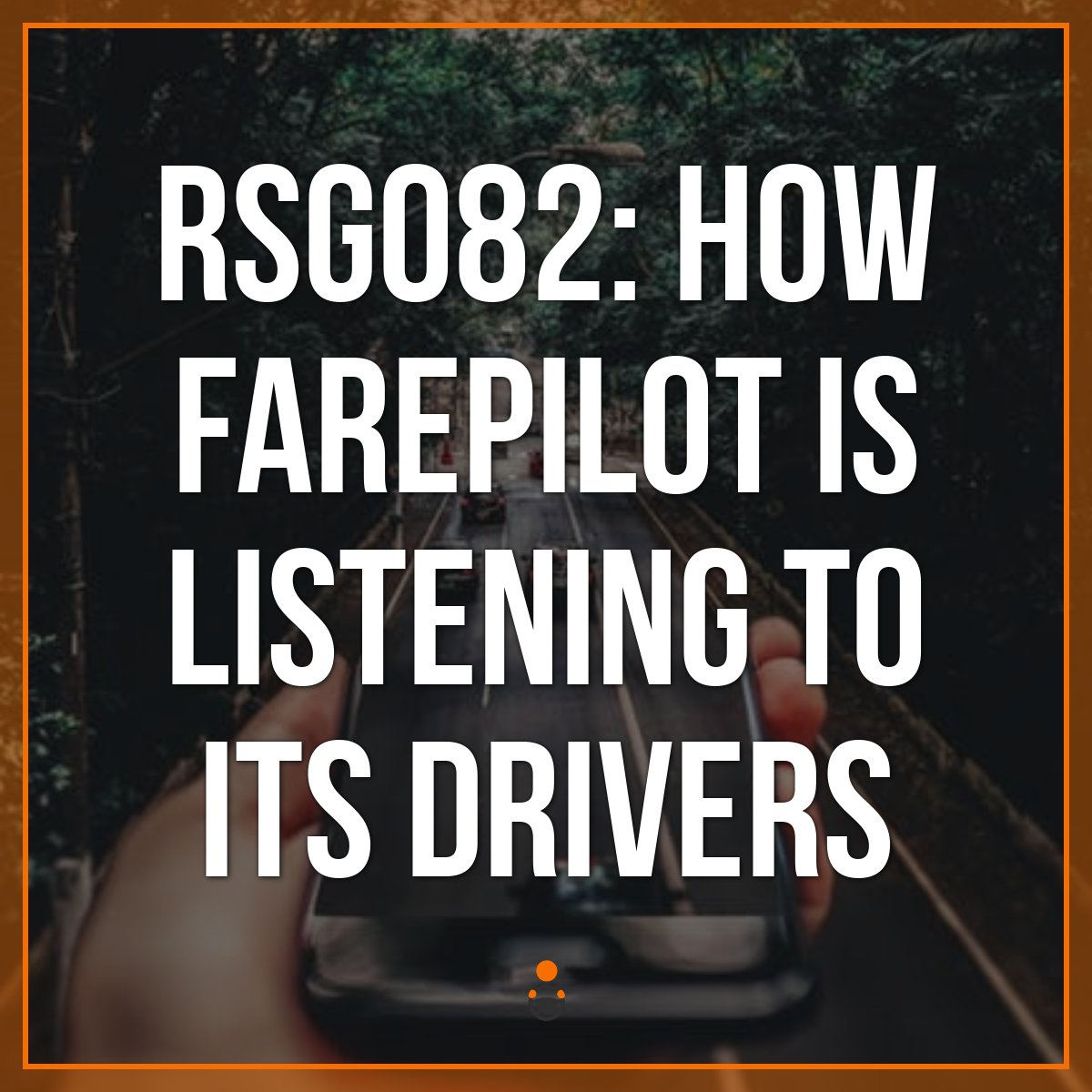 RSG082: How FarePilot is Listening to its Drivers