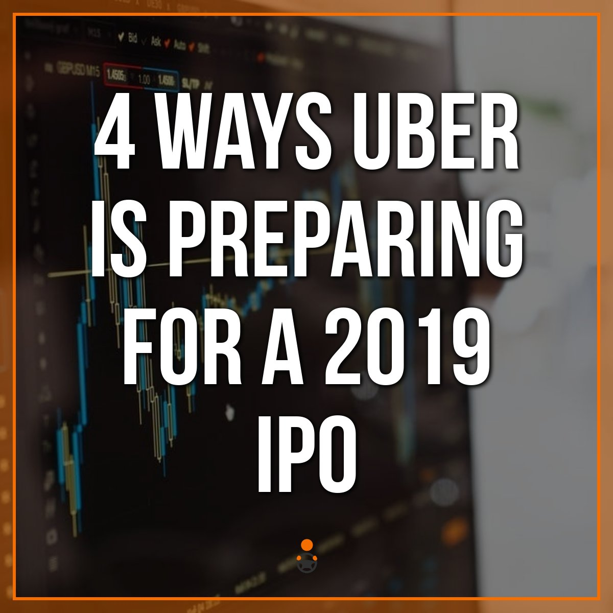 Uber IPO 2019 – 4 Ways Uber is Preparing for The Big Day