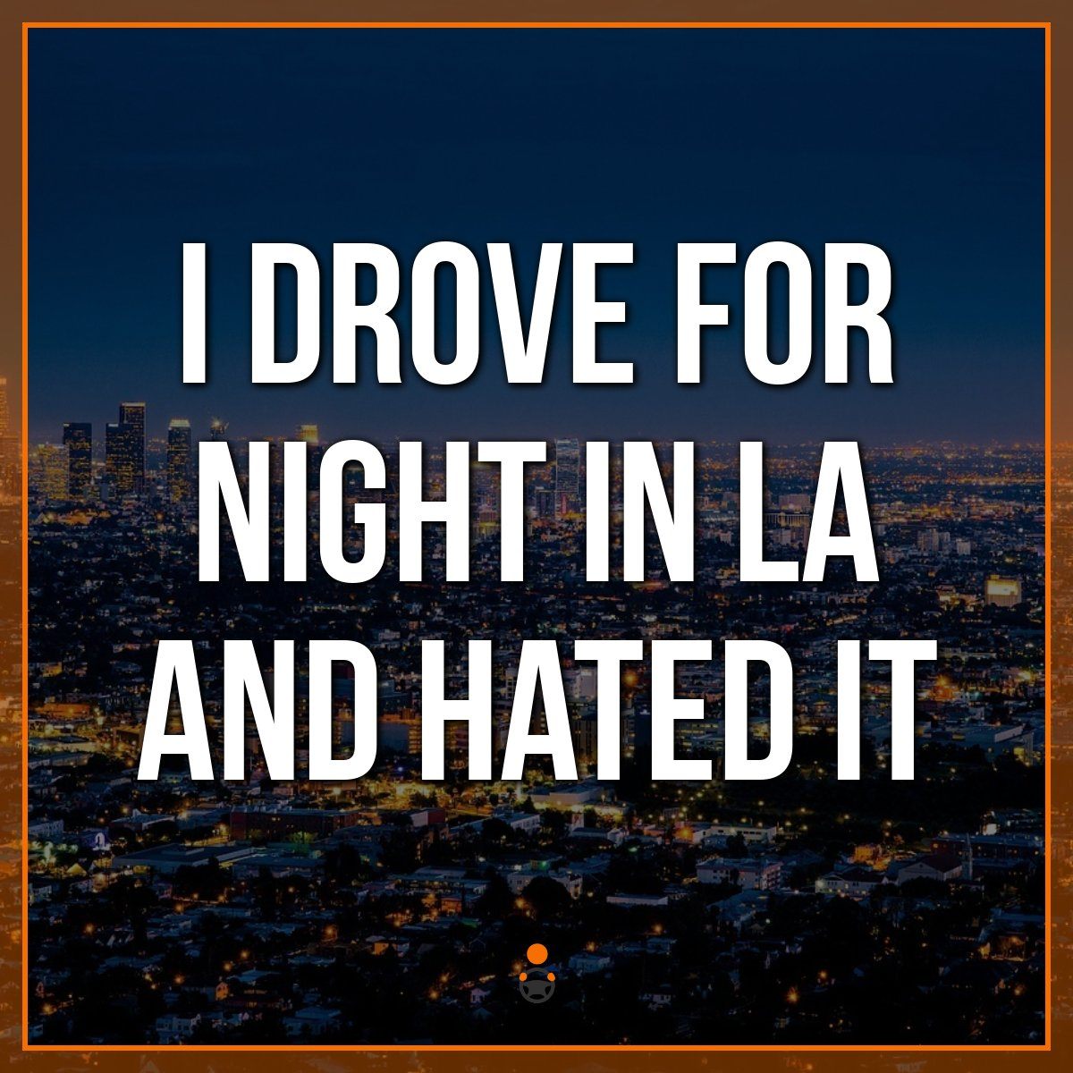 Driving For Uber in Los Angeles – Tips & Tricks I Learned