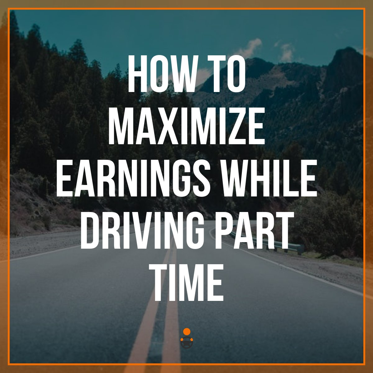 How To Maximize Earnings While Driving For Uber Part Time