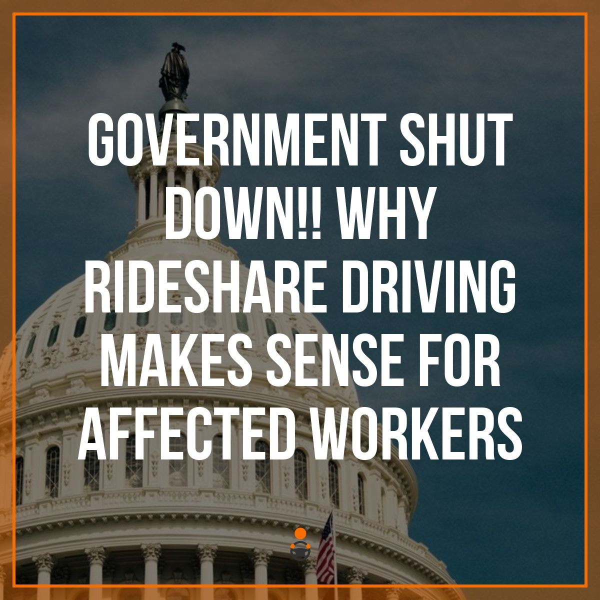 Government Shutdown & Driving for Uber – Quick-Start Guide